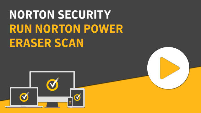 Scan your computer with Norton Power Eraser
