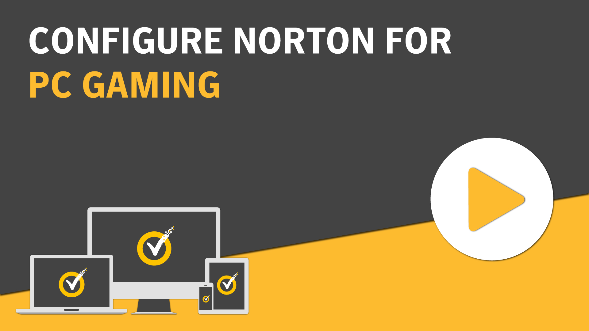 Stay secure with Norton without sacrificing speed when gaming